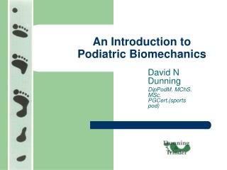 An Introduction to Podiatric Biomechanics