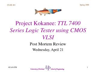 Project Kokanee:  TTL 7400 Series Logic Tester using CMOS VLSI