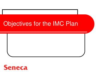Objectives for the IMC Plan