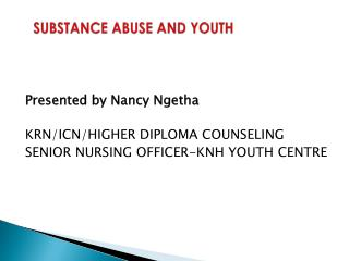 SUBSTANCE  ABUSE  AND YOUTH
