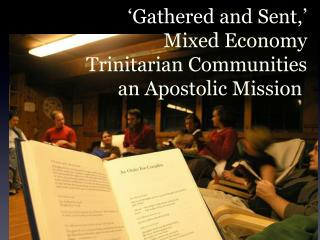 'Gathered  and Sent,' Mixed Economy  Trinitarian Communities  an Apostolic Mission