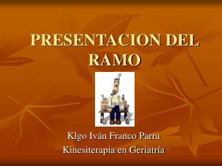 PRESENTACION DEL RAMO