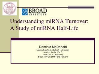 Understanding miRNA Turnover: A Study of miRNA Half-Life