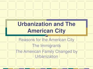 Urbanization and The American City