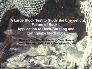 A Large Block Test to Study the Energetic Failure of Rock    Application to Rock-Bursting and Earthquake Mechanics
