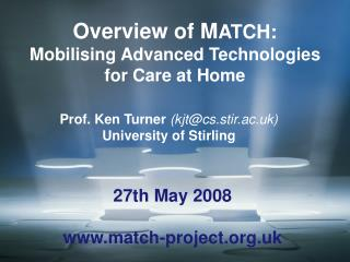 Overview of M ATCH: Mobilising Advanced Technologies for Care at Home