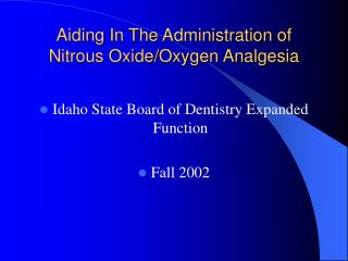 Aiding In The Administration of Nitrous Oxide/Oxygen Analgesia