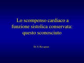 Lo scompenso cardiaco a funzione sistolica conservata: questo sconosciuto