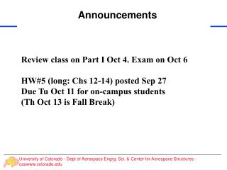 Review class on Part I Oct 4. Exam on Oct 6 HW#5 (long: Chs 12-14) posted Sep 27