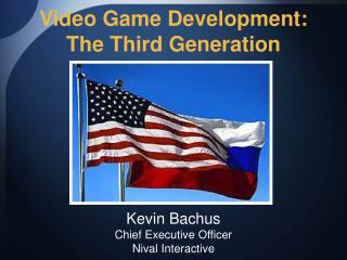 Video Game Development:  The Third Generation