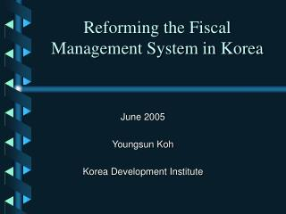Reforming the Fiscal Management System in Korea