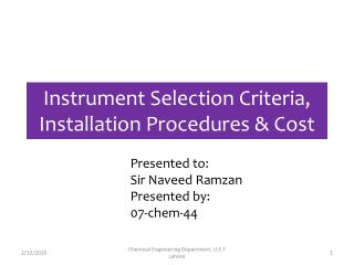 Instrument Selection Criteria, Installation Procedures & Cost