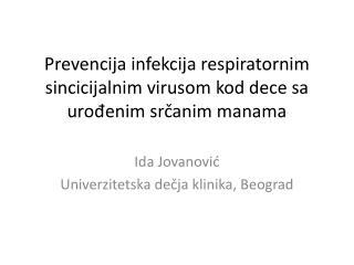 Prevencija infekcija respiratornim sincicijalnim virusom kod dece sa urođenim srčanim manama