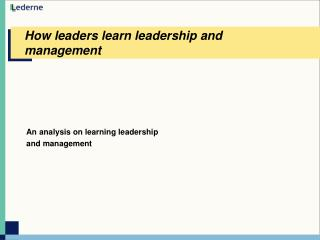 How leaders learn leadership and management