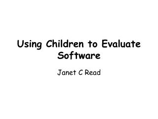 Using Children to Evaluate Software
