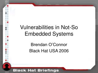 Vulnerabilities in Not-So Embedded Systems