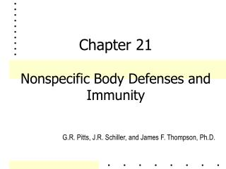 Chapter 21 Nonspecific Body Defenses and Immunity