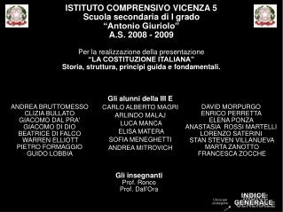 ISTITUTO COMPRENSIVO VICENZA 5 Scuola secondaria di I grado �Antonio Giuriolo� A.S. 2008 - 2009