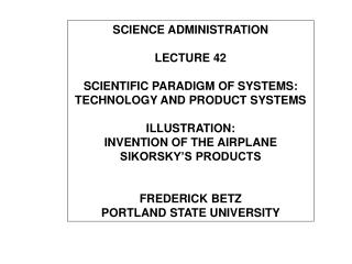 SCIENCE ADMINISTRATION LECTURE 42 SCIENTIFIC PARADIGM OF SYSTEMS: TECHNOLOGY AND PRODUCT SYSTEMS