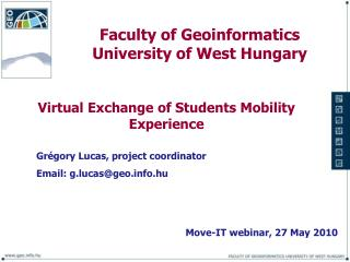 Faculty  of Geoinformatics University of West Hungary
