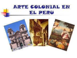 ARTE COLONIAL EN EL PERU