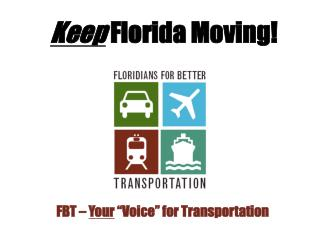 "FBT –  Your  ""Voice"" for Transportation"