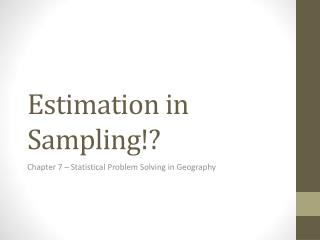 Estimation in Sampling!?