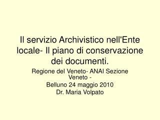 Il servizio Archivistico nell'Ente locale- Il piano di conservazione dei documenti.
