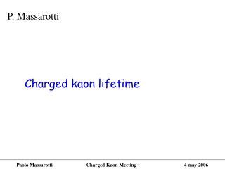 Charged kaon lifetime