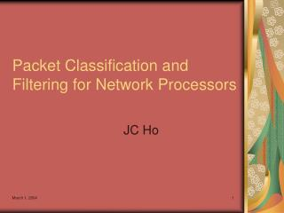 Packet Classification and Filtering for Network Processors