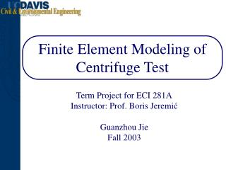 Finite Element Modeling of Centrifuge Test