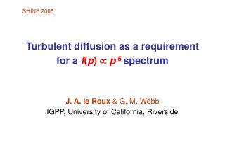 Turbulent diffusion  as a requirement for a  f ( p )    p -5 spectrum