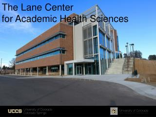 The Lane Center  for Academic Health Sciences