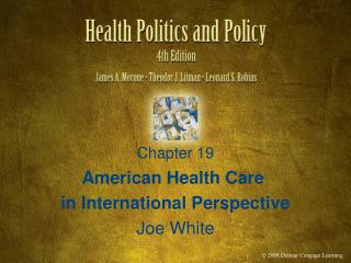 American Health Care  in International Perspective Joe White