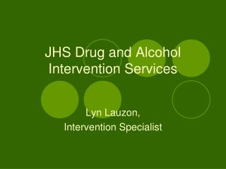JHS Drug and Alcohol Intervention Services