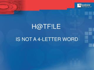 HTFLE   IS NOT A 4-LETTER WORD