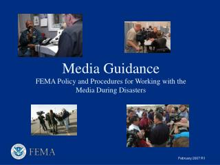 Media Guidance FEMA Policy and Procedures for Working with the Media During Disasters