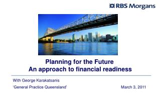 Planning for the Future     An approach to financial readiness