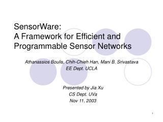 SensorWare: A Framework for Efficient and Programmable Sensor Networks
