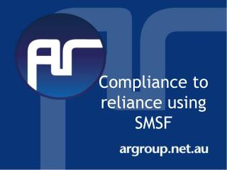 Compliance to reliance using SMSF