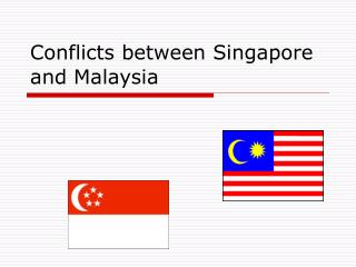 Conflicts between Singapore and Malaysia