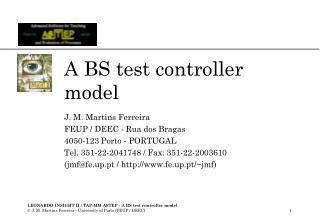 A BS test controller model