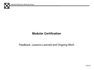 Modular Certification Feedback, Lessons Learned and Ongoing Work