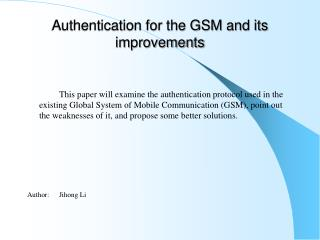 Authentication for the GSM and its improvements