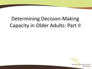 Determining Decision-Making Capacity in Older Adults: Part II
