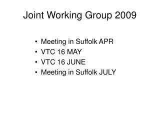 Joint Working Group 2009