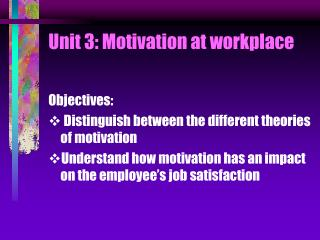 Unit 3: Motivation at workplace
