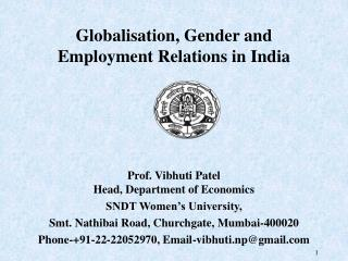 Globalisation, Gender and  Employment Relations in India   Prof. Vibhuti Patel
