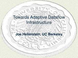 Towards Adaptive Dataflow Infrastructure