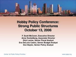 Hobby Policy Conference: Strong Public Structures October 13, 2006